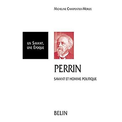 JEAN PERRIN. 1870-1942, Savant et homme politique