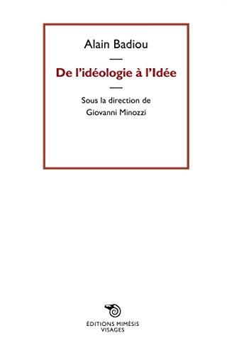 De l'idéologie a l'idée (Visages) por Alain Badiou