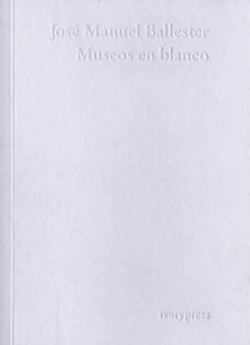 Descargar Libro Museos En Blanco de Jose Ballester