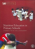 Nutrition Education in Primary Schools: A Planning Guide For Curriculum Development (Training Package) by Food and Agriculture Organization of the United Nations (2005) Spiral-bound