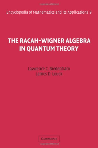 The Racah-Wigner Algebra in Quantum Theory (Encyclopedia of Mathematics and its Applications, Band 9)