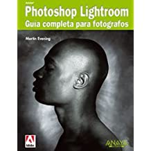 Adobe Photoshop Lightroom. Guía completa para fotógrafos (Títulos Especiales)