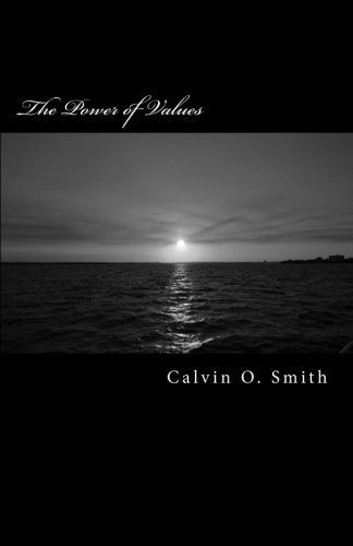 The Power of Values by Calvin Smith (2016-03-16)