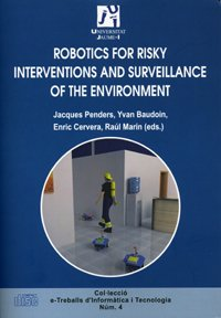 Robotics for risky interventions and surveillance of the environment (e-Treballs d'informàtica i tecnologia) por Yvan et. al. Baudoin