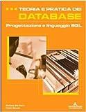 Teoria e pratica dei database. Progettazione e linguaggio SQL