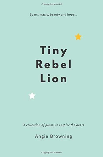 Pdf download tiny rebel lion a collection of poems to inspire the pdf download tiny rebel lion a collection of poems to inspire the heart ebook epub book by angie browning fandeluxe Image collections