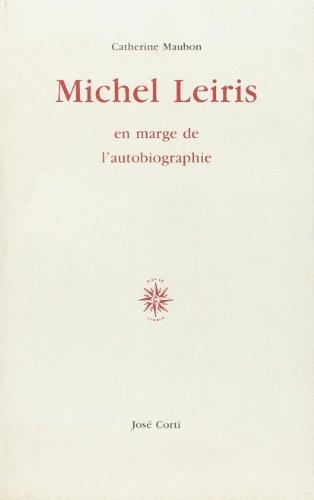 Michel Leiris, en marge de l'autobiographie par Michel Leiris