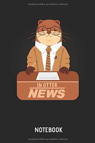 College Tolle Für Kostüm - Otter | Notizbuch: In Otter News - Liniertes Notizbuch & Schreibheft für Männer, Frauen und Kinder. Tolle Geschenk Idee für alle die Otter lieben.