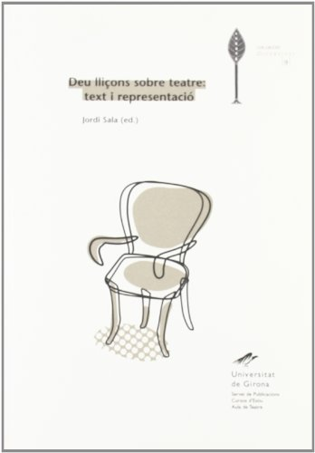 Deu lliçons sobre teatre: text i representació (Diversitas)