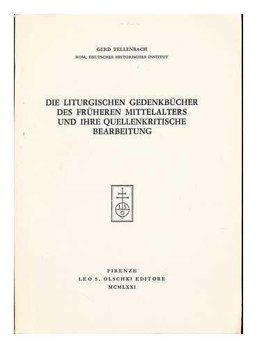 die liturgischen gedenkbucher des fruheren mittelalters und ihre quellenkritische bearbeitung
