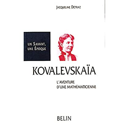 Sonia Kovalevskaïa (1850-1891) : L'aventure d'une mathématicienne