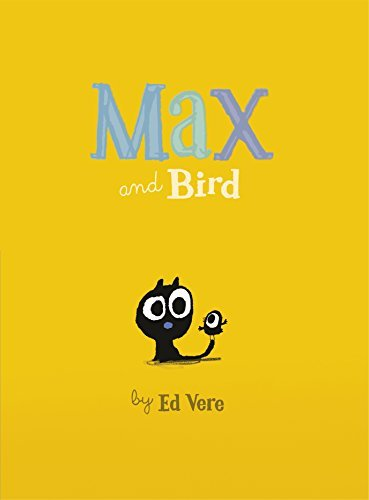 Max and Bird by Ed Vere (2016-06-02)
