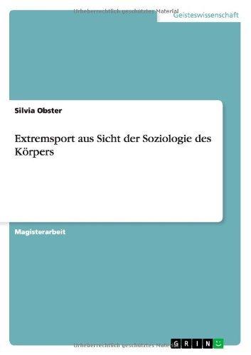 Extremsport Aus Sicht Der Soziologie Des Korpers by Silvia Obster (2013-10-27)