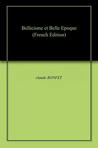 Couverture du livre Bellicisme et Belle Epoque