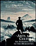 Arts and Culture: An Introduction to the Humanities, Combined Edition by Janetta Rebold Benton (1998-07-23)
