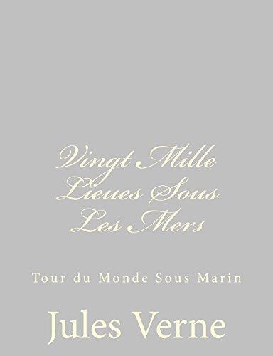 Vingt Mille Lieues Sous Les Mers: Tour du Monde Sous Marin