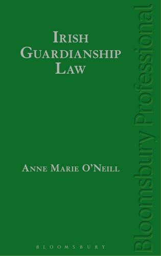 Irish Guardianship Law by Anne-Marie O'Neill (December 01,2016)
