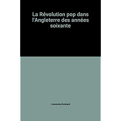 La Révolution pop dans l'Angleterre des années soixante