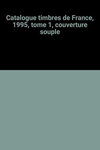 Catalogue timbres de France, 1995, tome 1, couverture souple