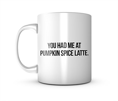 You Had Me At Pumpkin Spice Latte Coffee Divertente Ceramica tazza di tè e caffè Mug
