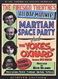 The Firesign Theatre's All-Day Matinee: Martian Space Party and The Yokes of Oxnard [Import USA Zone 1]