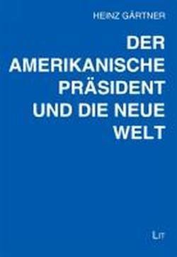 Der amerikanische Präsident und die neue Welt (Präsidenten Der Vereinigten Staaten)
