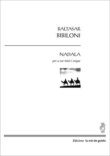 Nadala: Per a cor i orgue (Catalan Edition) por Baltasar Babiloni