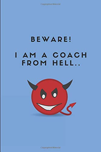 Beware! I Am A Coach From Hell..: Custom-Designed Notepad por StudyGo Official