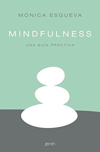 Mindfulness: Una guía práctica de [Esgueva, Mónica]