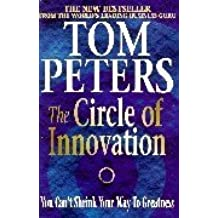 The Circle of Innovation: You Can't Shrink Your Way to Greatness by Thomas J. Peters (1999-02-04)
