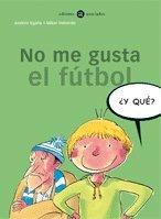 Portada del libro No me gusta el fútbol (¿Y qué?)