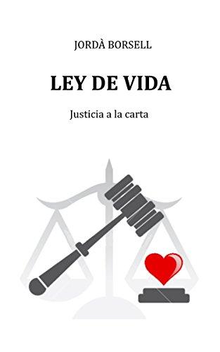 Ley de vida: Justicia a la carta por Jordà Borsell