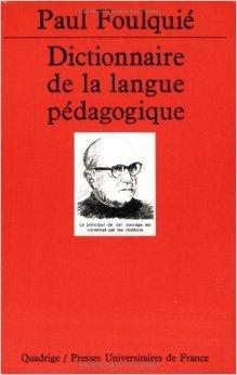 Dictionnaire de la langue pédagogique de Paul Foulquié,Quadrige ( 1 février 1997 )