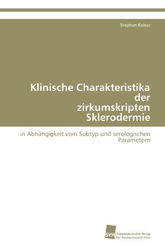 Klinische Charakteristika der  zirkumskripten Sklerodermie: in Abhängigkeit vom Subtyp und serologischen Parametern