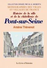 Pont-Sur-Seine (Histoire de la Ville et de la Chatellenie de)