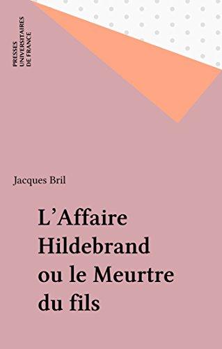 L'Affaire Hildebrand ou le Meurtre du fils