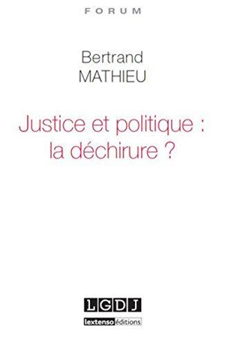 Justice et politique : la déchirure ? par Bertrand Mathieu