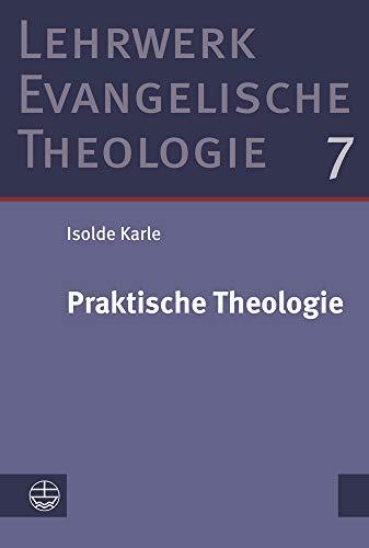Praktische Theologie (Lehrwerk Evangelische Theologie (LETh))