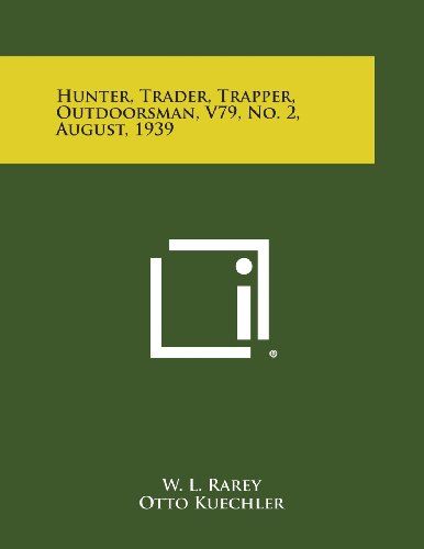 Hunter, Trader, Trapper, Outdoorsman, V79, No. 2, August, 1939