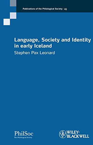 Language, Society and Identity in early Iceland (Publications of the Philological Society) por Stephen Pax Leonard