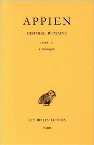 Appien, Histoire Romaine: L'Iberique: 2 (Collection Des Universites de France Serie Grecque) par Paul Goukowsky, Appianus