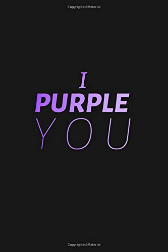 I Purple You: 120 Page Black Blank Lined Journal por General Creative