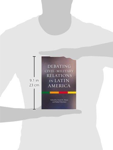 Debating Civilmilitary Relations in Latin America (The Latin America Series)