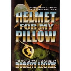 Helmet for My Pillow by Robert Leckie (2001-08-01)