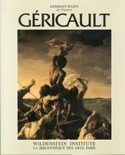 Géricault. Génie et folie, Le radeau de la Méduse et les Monomes, tome 6 par Germain Bazin
