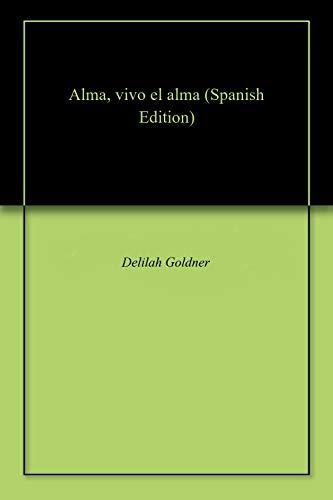 Alma, vivo el alma por Delilah Goldner