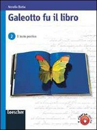 Galeotto fu il libro. Per le Scuole superiori. Con espansione online: 2