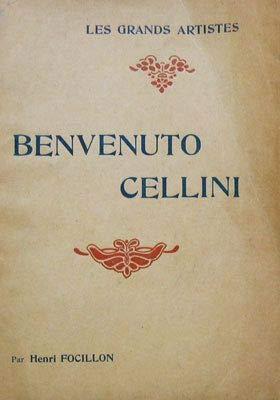Benvenuto Cellini. Biographie critique. Coll. Les Grands Artistes: leur vie - leur oeuvre.