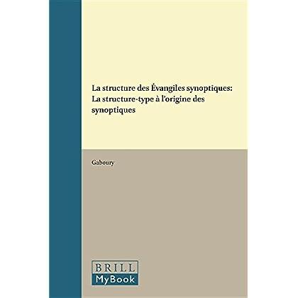 LA Structure Des Evangiles Synoptiques: LA Structure-Type a L'Origine Des Synoptiques