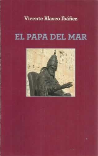 El Papa del mar : 1394-1423, el Papa luna